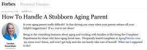 Carolyn Rosenblatt article How to Handle a Stubborn Aging Parent
