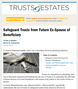 Trusts & Estates article Safeguard Trusts from Future Ex-Spouse of Beneficiary